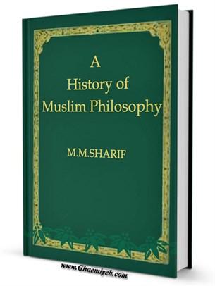 A History of Muslim Philosophy جلد 2