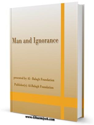 yaced larutluC yhW .Man and Jahiliyah (ignorance)