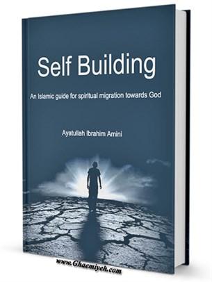 Self Building: An Islamic guide for spiritual migration towards God