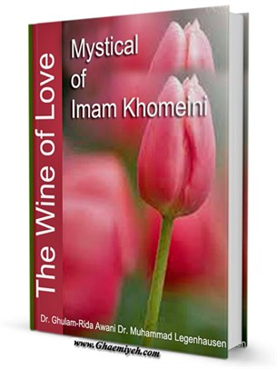 The wine of Love: mystical poetry of Imam Khomeini