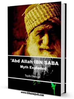 Abd Allah Ibn Saba Myth Exploded