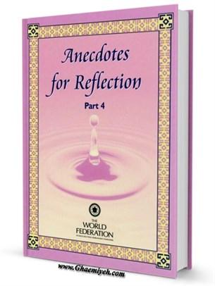 Anecdotes for Reflection جلد 4