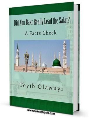 Did Abu Bakr Really Lead The Salat