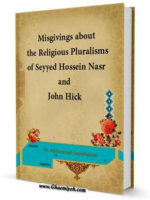Misgivings about the Religious Pluralisms of Seyyed Hossein Nasr and John Hick