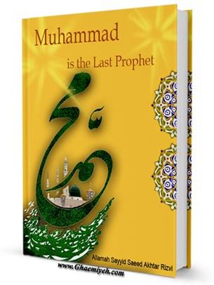 Muhammad (S) is the Last Prophet