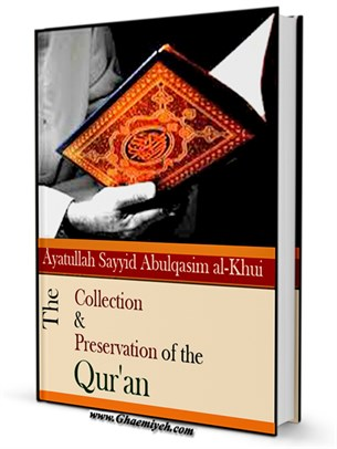 The Collection and Preservation of the Qur'an