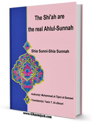 The Shi'ah are the real Ahlul-Sunnah