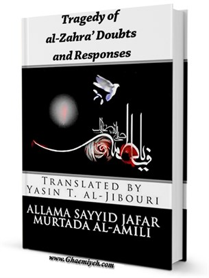 Tragedy of al-Zahra' Doubts and Responses
