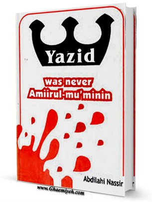 Yazid was Never Amirul Muminin