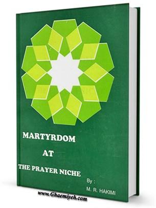 Martyrdom at the prayer Niche