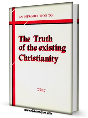 THE TRUTH OF THE EXISTING CHRISTIANITY