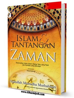 Islam Dan Tantangan Zaman