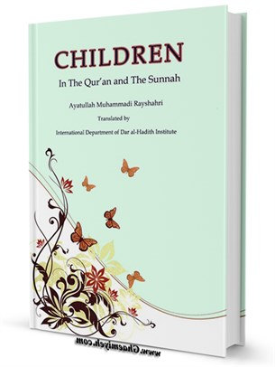 Children in the Qurpan and sunnah