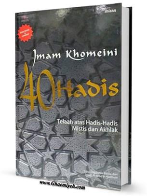 Telaah Hadis Mistis Imam Khomeini 40 Hadis