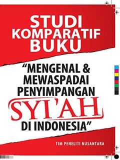 Studi Komparatif Buku: mengenal penyimpangan syiah di Indonesia