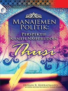 Manajemen Politik Perspektif Khajeh Nashiruddin Thusi
