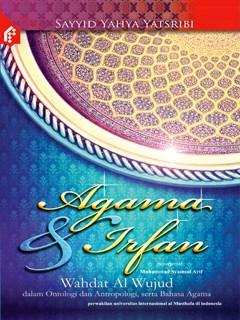 Agama Dan Irfan Wahdat Al Wujud Dalam Ontologi Dan Antropo