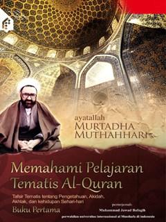 Memahami Pelajaran Tematis Al-Quran