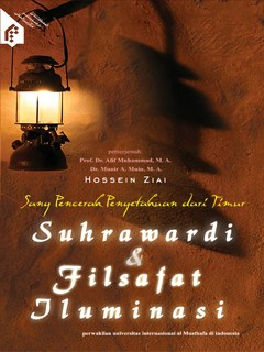 Sang pencerah pengetahuan dari timur suhrawardi dan filsafat Iluminasi